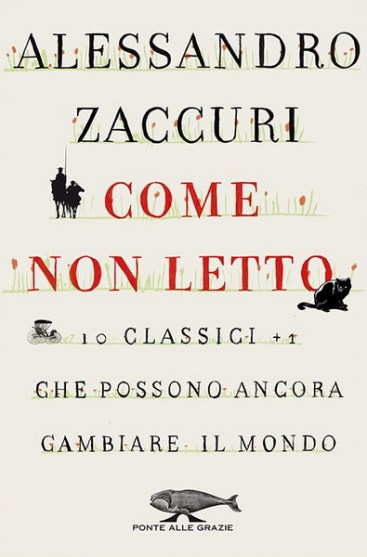 Alessandro Zaccuri, Come non letto ( ponte alle grazie )