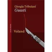 """""""Guasti"""" di Giorgia Tribuiani"""