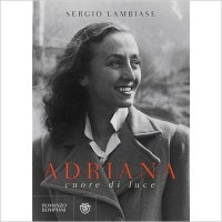 """""""Adriana, cuore di luce"""" di Sergio Lambiase"""