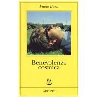 """""""Benevolenza cosmica"""" di Fabio Bacà"""