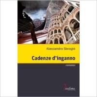 """""""Cadenze d'inganno"""" di Alessandro Sbrogiò"""