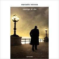"""""""Castigo di dio"""" di Marcello Introna"""