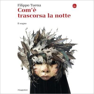Filippo Tuena, Com'è trascorsa la notte