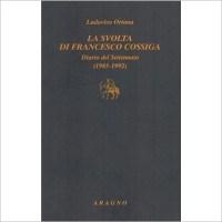 """""""La svolta di Francesco Cossiga, diario di un settennato (1985-1992)"""" di Ludovico Ortona"""