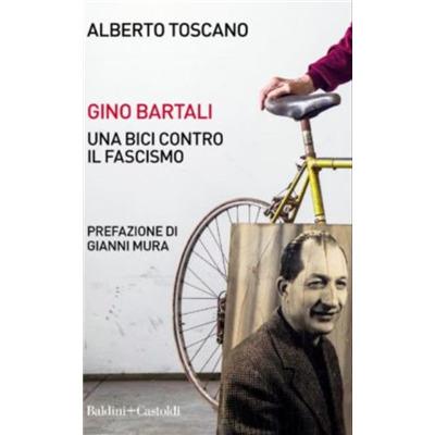 """""""Gino Bartali. Una bici contro il fascismo"""" di Alberto Toscano"""