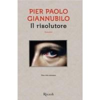 """""""Il risolutore"""" di Pier Paolo Giannubilo"""