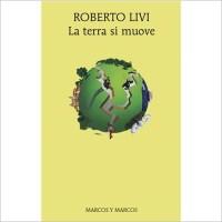 """""""La terra si muove"""" di Roberto Livi"""