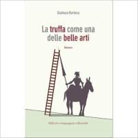 """""""La truffa come una delle belle arti"""" di Gianluca Barbera"""
