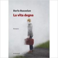 """""""La vita degna"""" di Dario Buzzolan"""