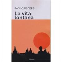 """""""La vita lontana"""" di Paolo Pecere"""