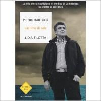 """""""Lacrime di sale"""" di Pietro Bartolo e Lidia Tillotta"""