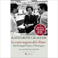 """Le carte segrete del 'Post'"" di Katerine Graham"