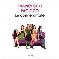 """Le donne amate"" di Francesco Pacifico"