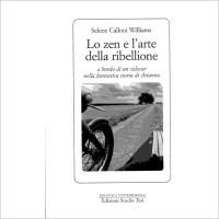 """""""Lo zen e l'arte della ribellione"""" di Selene Calloni Williams"""