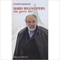 """""""Mario Rigoni Stern. Vita Guerre Libri"""" di Giuseppe Mendicino"""