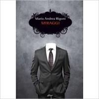 """""""Miraggi"""" di Mario Andrea Rigoni"""