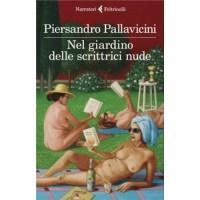 """""""Nel giardino delle scrittrici nude"""" di Piersandro Pallavicini"""