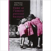 Patrizia Emilitri - Come se l'amore potesse bastare