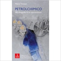 """Petrolchimico"" di Pietro Trevisan"