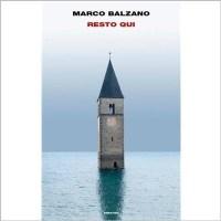 """""""Resto qui"""" di Marco Balzano"""
