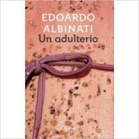 """""""Un adulterio"""" di Edoardo Albinati"""