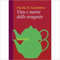 """""""Vita e morte delle aragoste"""" di Nicola H. Cosentino"""