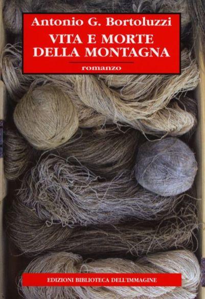 """""""Vita e morte della montagna"""" di Antonio G. Bortoluzzi"""