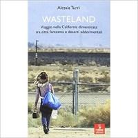 """""""Wasteland"""" di Alessia Turri"""