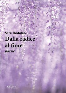 Sara Rodolao - Dalla Radice al Fiore