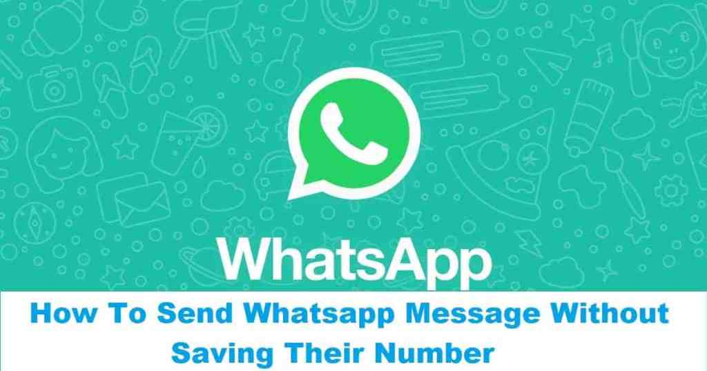 How To Send Whatsapp Message Without Saving Their Number
