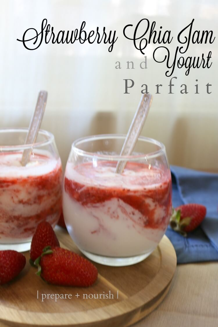 Strawberry Chia Jam and Yogurt Parfait - with no added sugar, this makes a great desert or snack.