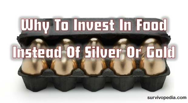 invest-in-food-instead-of-silver-or-gold