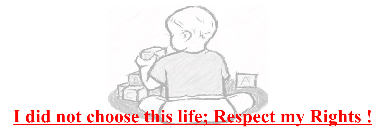 I did not choose this life, Respect my Rights