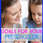 Here are preschool goals or objectives your preschooler can achieve.