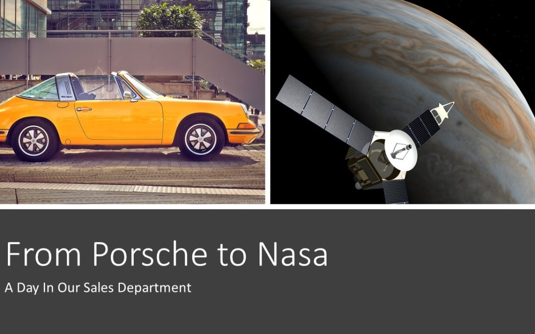 From Porsche to NASA: A Day in Our Sales Department