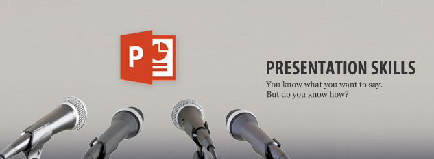 Course - PowerPoint and Presentation Skills - PRESENTATION SKILLS
