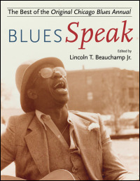 Cover for : BluesSpeak: The Best of the Original Chicago Blues Annual. Click for larger image