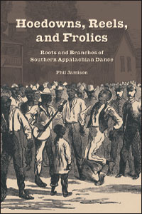 Cover for Jamison: Hoedowns, Reels, and Frolics: Roots and Branches of Southern Appalachian Dance. Click for larger image