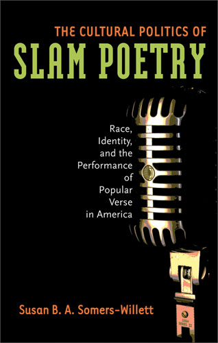 The Cultural Politics Of Slam Poetry