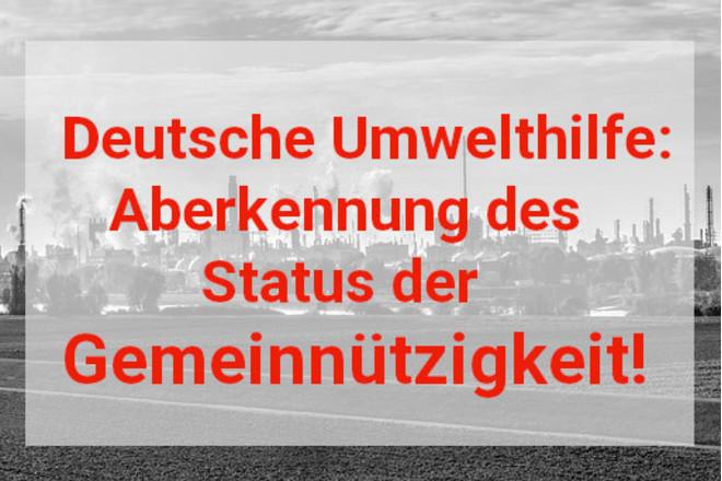 Deutschen Umwelthilfe Aberkennung des Status der Gemeinnützigkeit,DUH,Politik,Berlin,Nachrichten,News,Presse,Petition,Deutsche Umwelthilfe