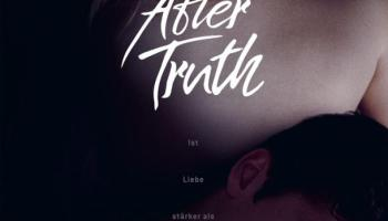 AFTER TRUTH,Kino,Film,Medien,News