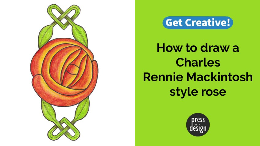 Get Creative: How to draw a Charles Rennie Mackintosh style rose