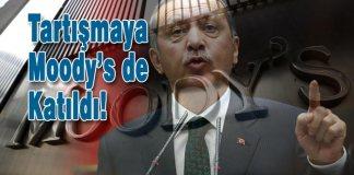 Cumhurbaşkanı Erdoğan'ın Merkez Bankası'yla ilgili sözlerinin ardından başlayan tartışmalara Moody's de katıldı.