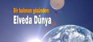 Bir balonun gözünden: Elveda dünya