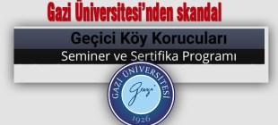 Gazi Üniversitesi'nden skandal: 'Geçici Köy Korucuları'na sertifika programı
