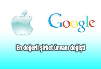 Google en değerli şirket ünvanını Apple'dan aldı