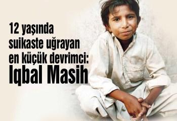 12 yaşında  suikaste uğrayan en küçük devrimci:  Iqbal Masih