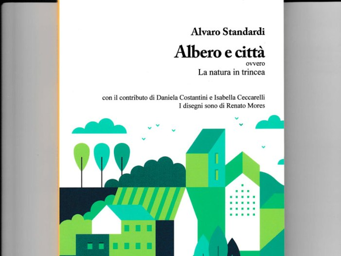 """Presentazione del Saggio """"Albero e Città, ovvero, la natura in trincea"""""""