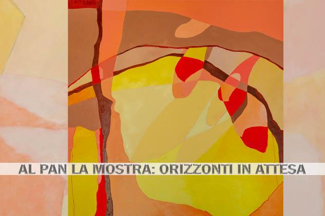 In Mostra al PAN Palazzo delle Arti di Napoli Michela Liberti in : Orizzonti di Attesa