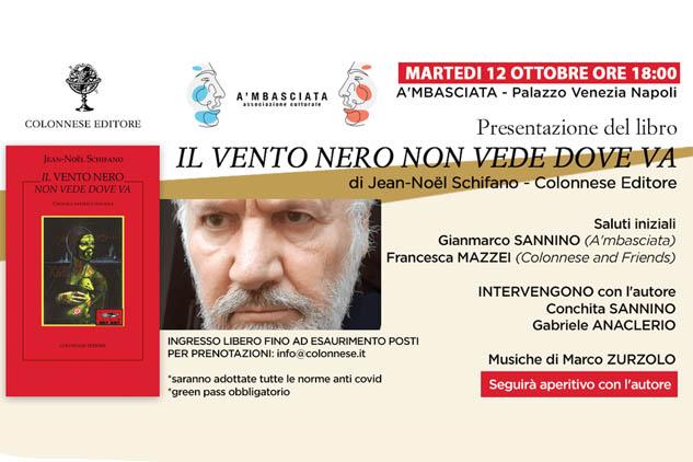 Napoli. «Il vento nero non vede dove va» di Jean-Noel Schifano: oggi a Palazzo Venezia. Edito da Colonnese
